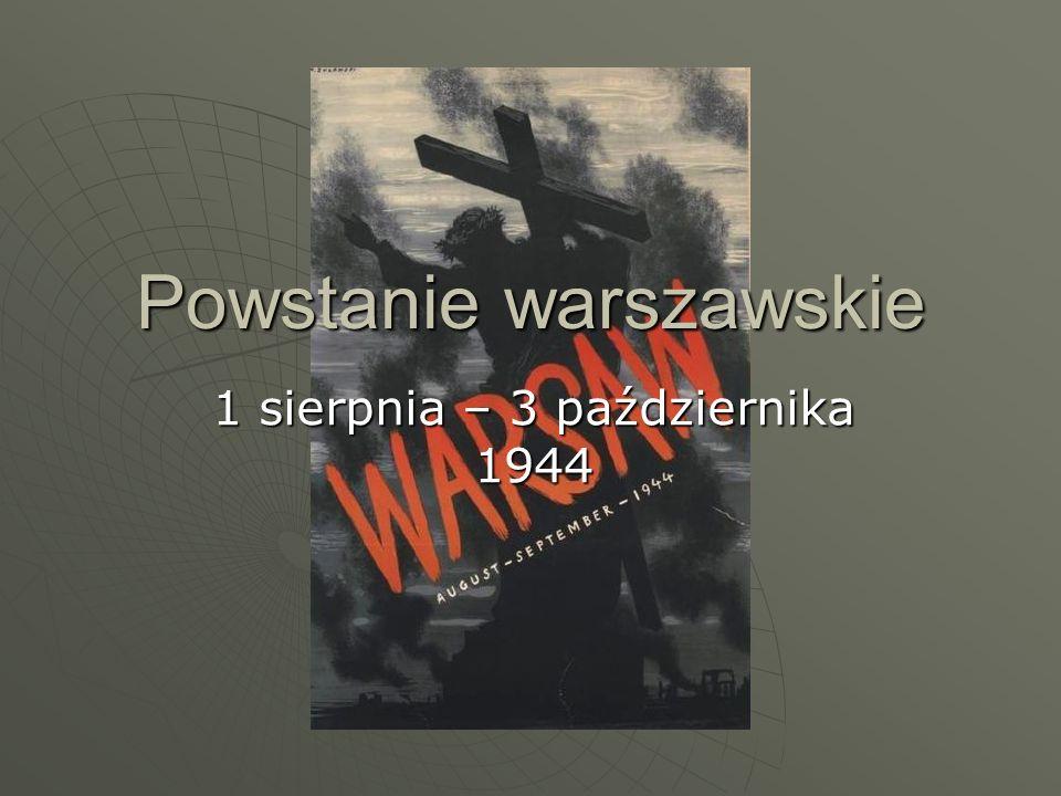 Powstanie warszawskie 1 sierpnia – 3 października 1944