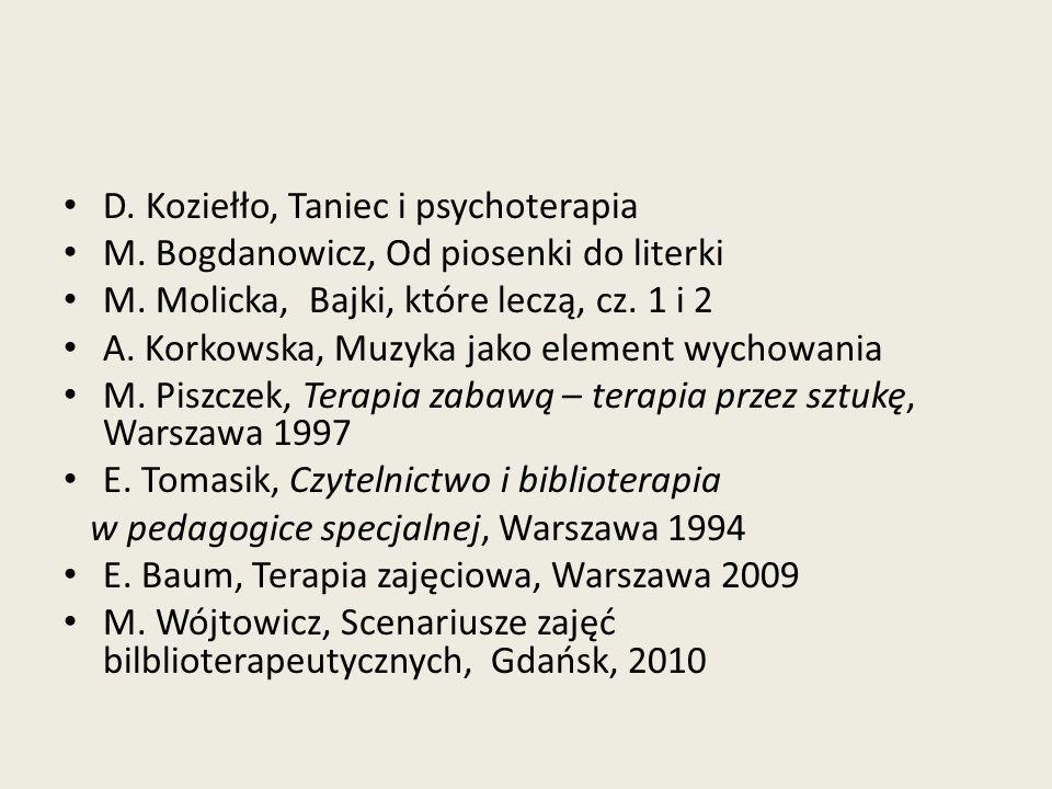 D. Koziełło, Taniec i psychoterapia M. Bogdanowicz, Od piosenki do literki M. Molicka, Bajki, które leczą, cz. 1 i 2 A. Korkowska, Muzyka jako element