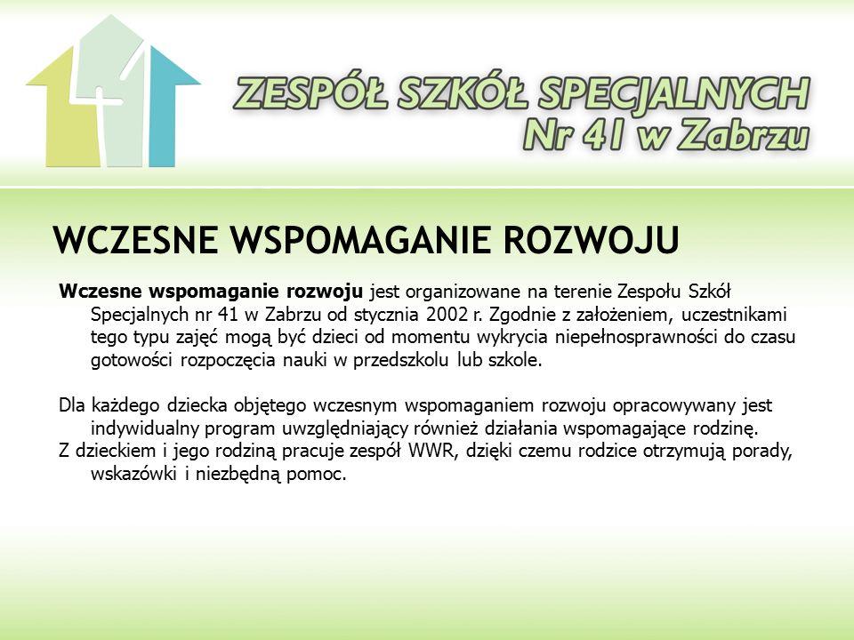 WCZESNE WSPOMAGANIE ROZWOJU Wczesne wspomaganie rozwoju jest organizowane na terenie Zespołu Szkół Specjalnych nr 41 w Zabrzu od stycznia 2002 r.