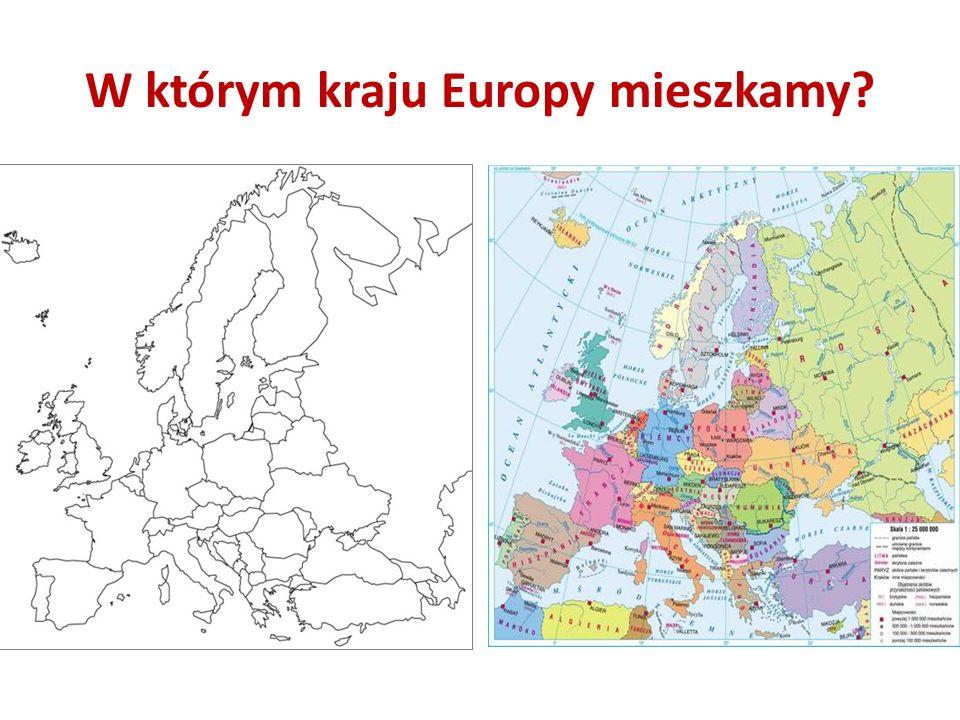 W którym kraju Europy mieszkamy?