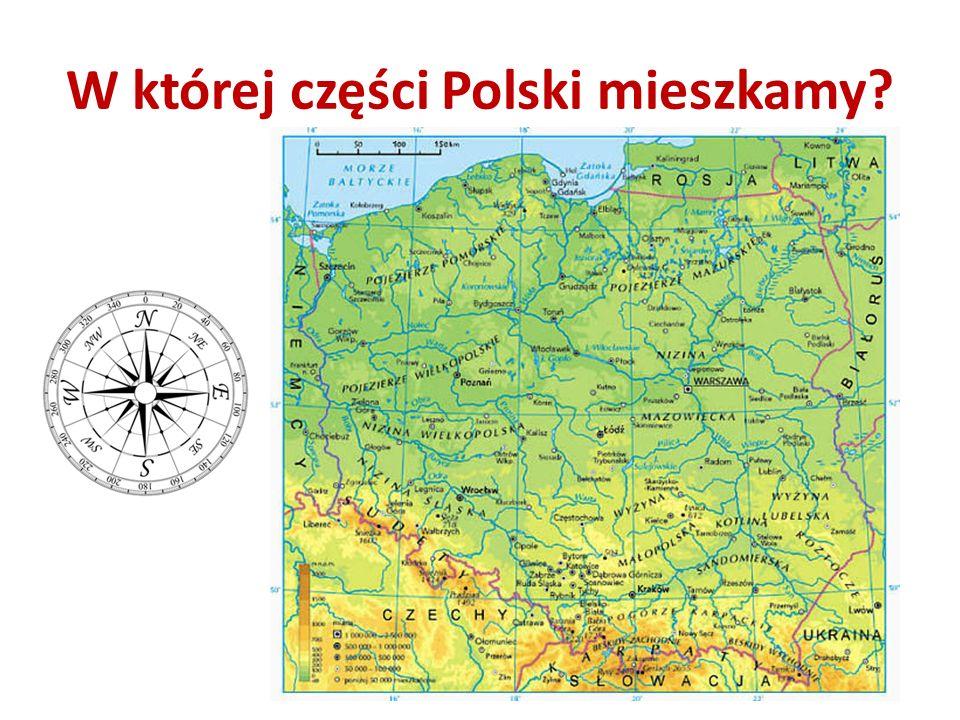 W której części Polski mieszkamy?