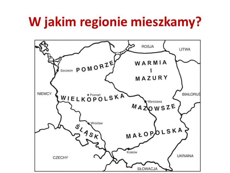 W jakim regionie mieszkamy?