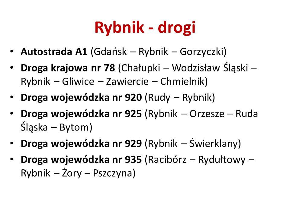 Rybnik - drogi Autostrada A1 (Gdańsk – Rybnik – Gorzyczki) Droga krajowa nr 78 (Chałupki – Wodzisław Śląski – Rybnik – Gliwice – Zawiercie – Chmielnik) Droga wojewódzka nr 920 (Rudy – Rybnik) Droga wojewódzka nr 925 (Rybnik – Orzesze – Ruda Śląska – Bytom) Droga wojewódzka nr 929 (Rybnik – Świerklany) Droga wojewódzka nr 935 (Racibórz – Rydułtowy – Rybnik – Żory – Pszczyna)