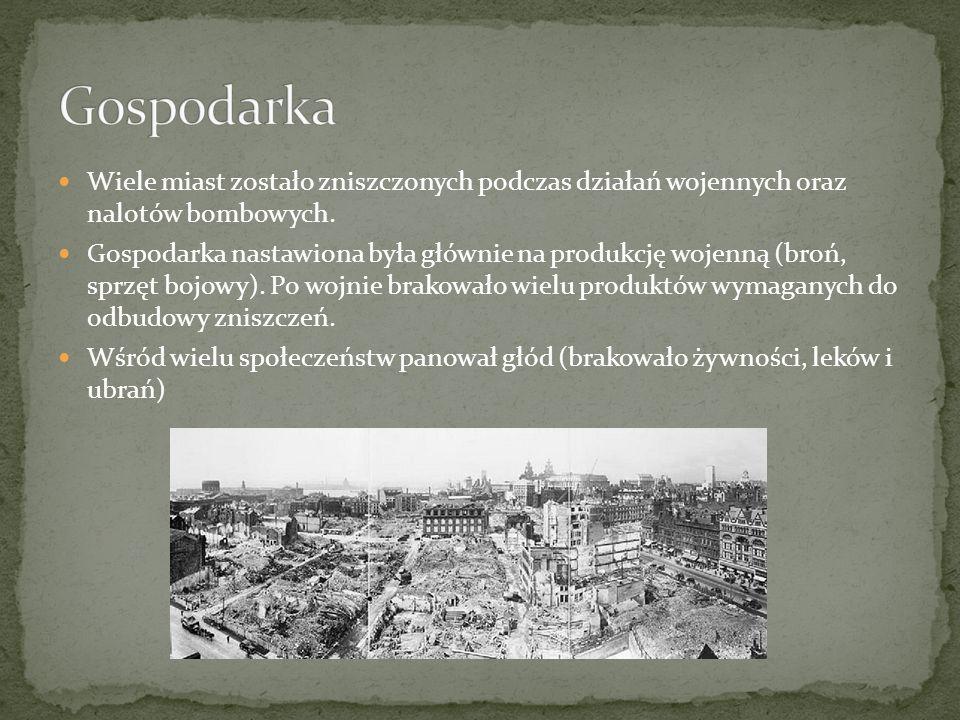 Wiele miast zostało zniszczonych podczas działań wojennych oraz nalotów bombowych.