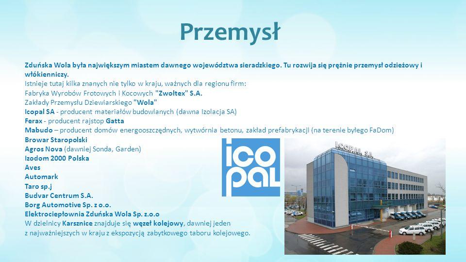 Przemysł Zduńska Wola była największym miastem dawnego województwa sieradzkiego.