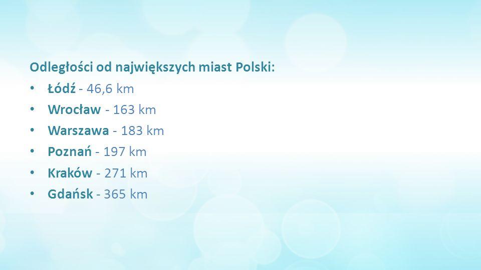 Odległości od największych miast Polski: Łódź - 46,6 km Wrocław - 163 km Warszawa - 183 km Poznań - 197 km Kraków - 271 km Gdańsk - 365 km