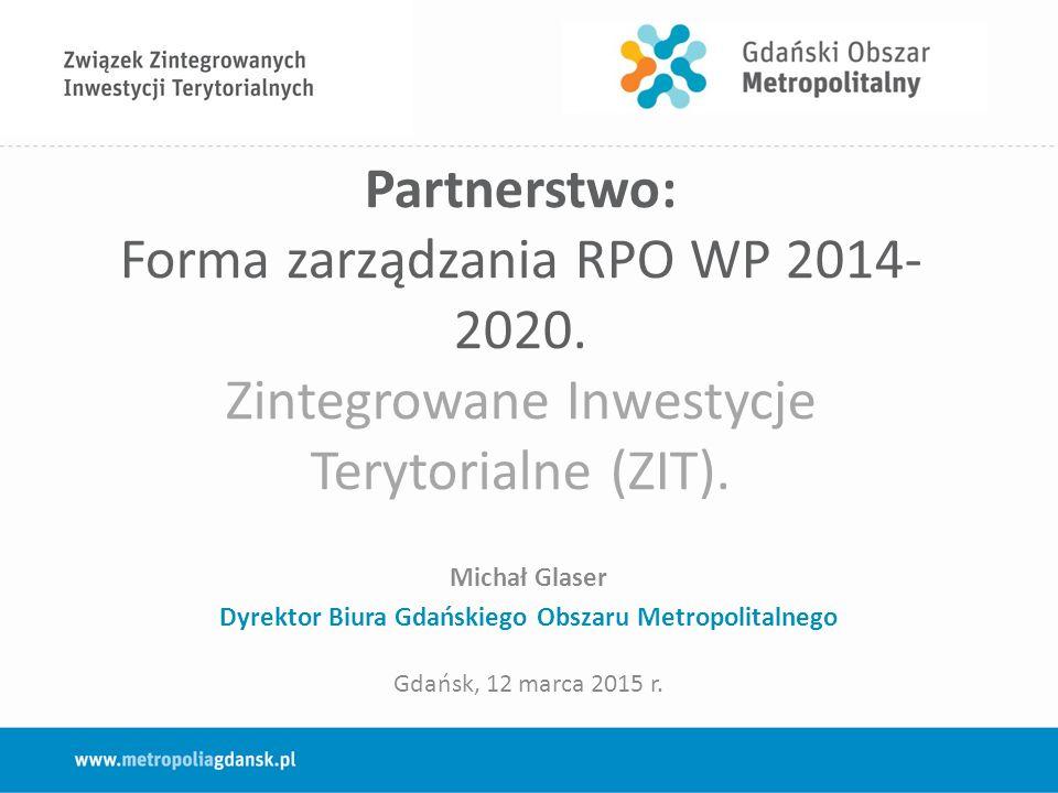 Partnerstwo: Forma zarządzania RPO WP 2014- 2020. Zintegrowane Inwestycje Terytorialne (ZIT).