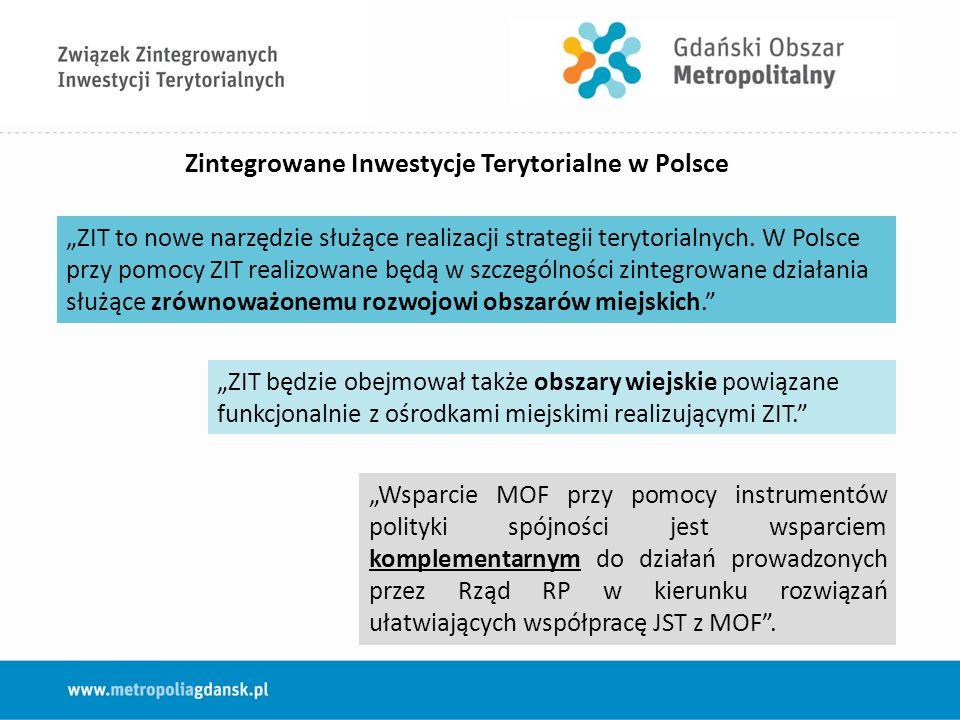 """Zintegrowane Inwestycje Terytorialne w Polsce """"Wsparcie MOF przy pomocy instrumentów polityki spójności jest wsparciem komplementarnym do działań prowadzonych przez Rząd RP w kierunku rozwiązań ułatwiających współpracę JST z MOF ."""