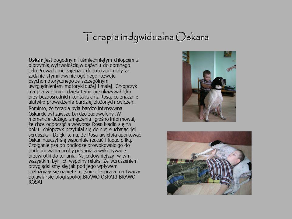 Terapia indywidualna Oskara Oskar Oskar jest pogodnym i uśmiechniętym chłopcem z olbrzymią wytrwałością w dążeniu do obranego celu.Prowadzone zajęcia