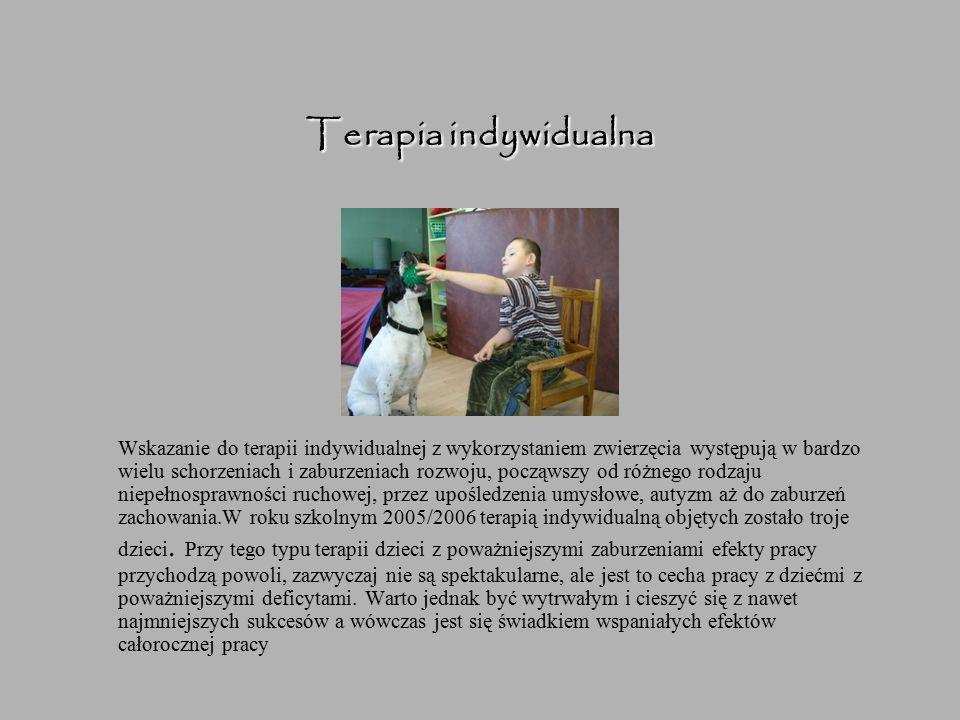 Terapia indywidualna Wskazanie do terapii indywidualnej z wykorzystaniem zwierzęcia występują w bardzo wielu schorzeniach i zaburzeniach rozwoju, pocz