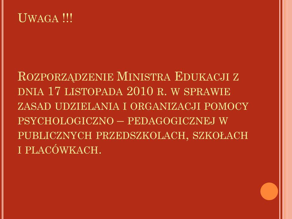 U WAGA !!. R OZPORZĄDZENIE M INISTRA E DUKACJI Z DNIA 17 LISTOPADA 2010 R.