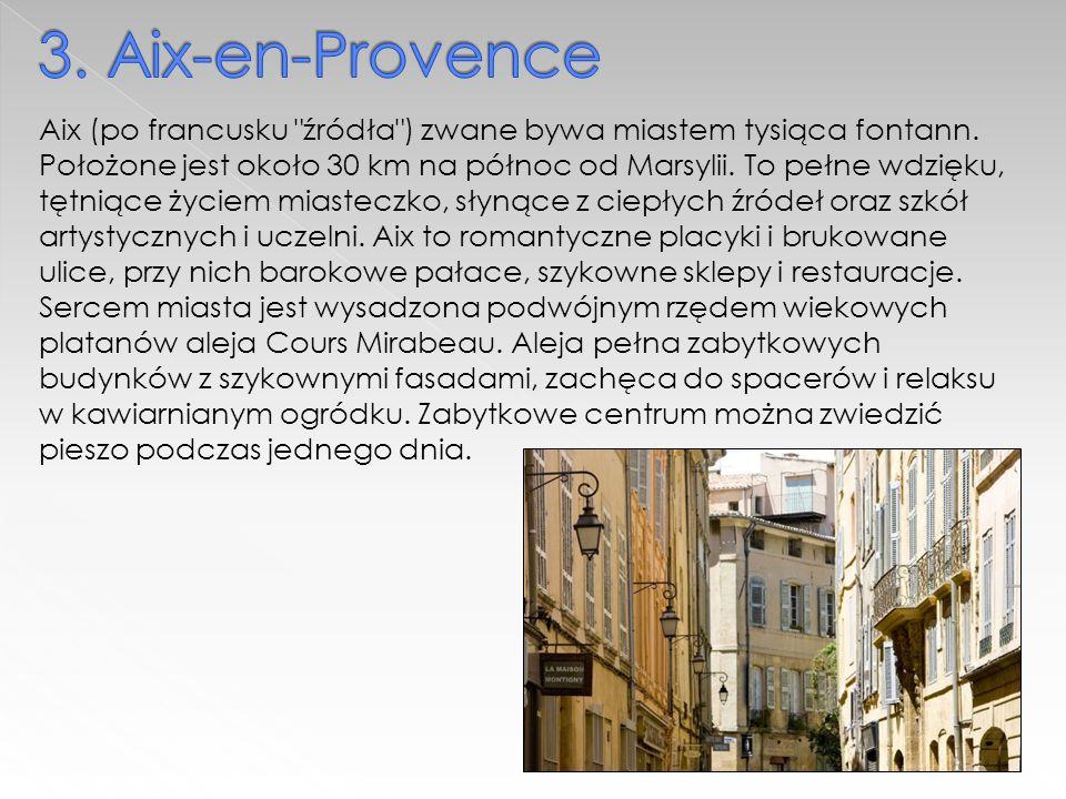 Aix (po francusku źródła ) zwane bywa miastem tysiąca fontann.