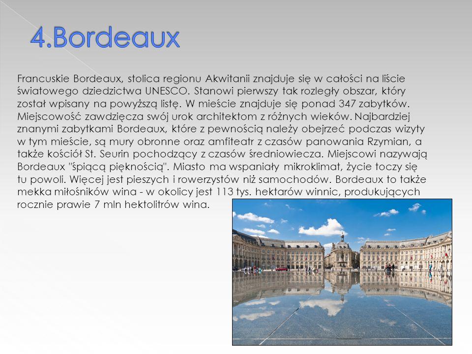 Francuskie Bordeaux, stolica regionu Akwitanii znajduje się w całości na liście światowego dziedzictwa UNESCO.