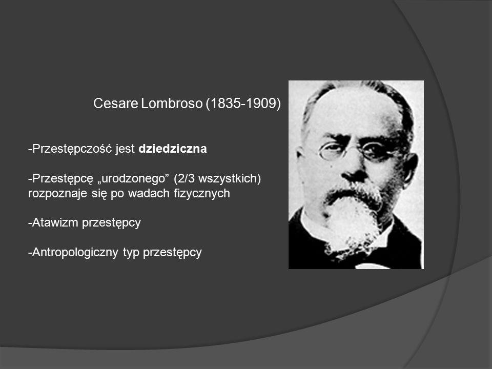 """Cesare Lombroso (1835-1909) -Przestępczość jest dziedziczna -Przestępcę """"urodzonego (2/3 wszystkich) rozpoznaje się po wadach fizycznych -Atawizm przestępcy -Antropologiczny typ przestępcy"""