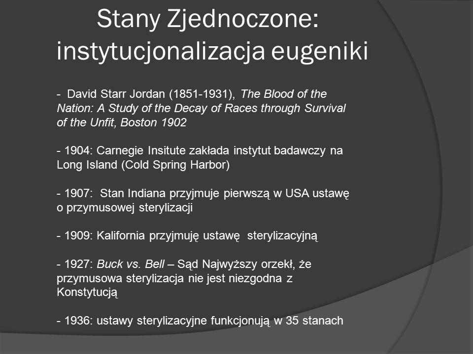 Stany Zjednoczone: instytucjonalizacja eugeniki - David Starr Jordan (1851-1931), The Blood of the Nation: A Study of the Decay of Races through Survi
