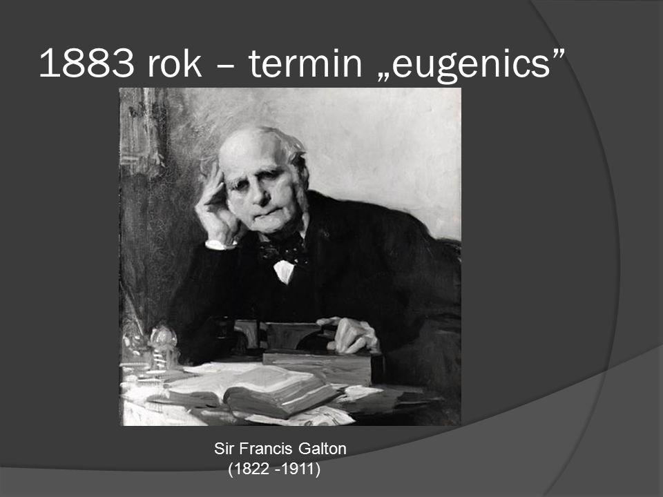 """1883 rok – termin """"eugenics Sir Francis Galton (1822 -1911)"""