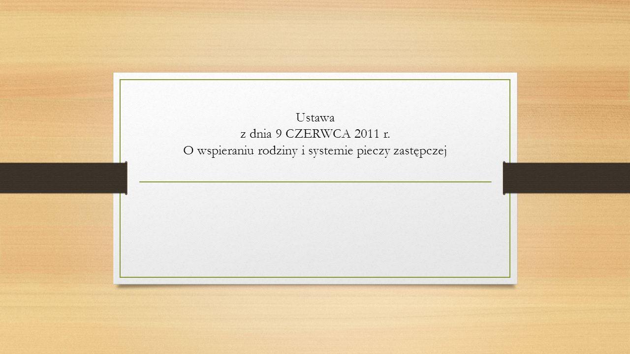 Ustawa z dnia 9 CZERWCA 2011 r. O wspieraniu rodziny i systemie pieczy zastępczej