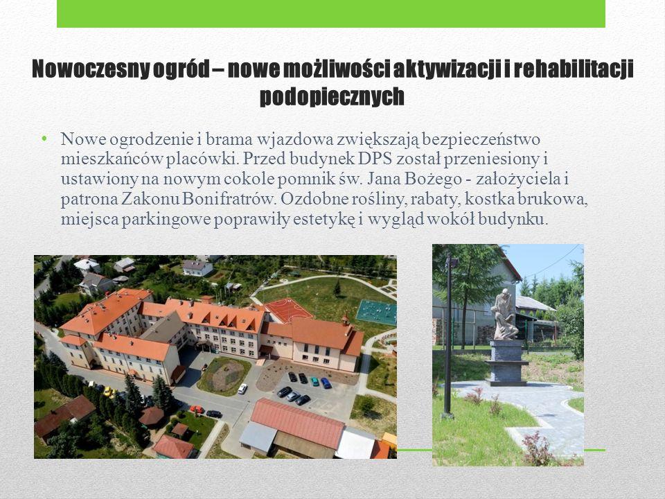 Nowoczesny ogród – nowe możliwości aktywizacji i rehabilitacji podopiecznych Nowe ogrodzenie i brama wjazdowa zwiększają bezpieczeństwo mieszkańców placówki.