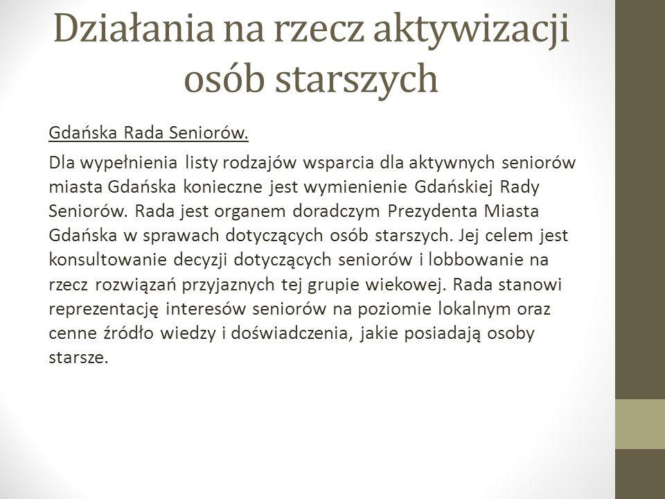 Działania na rzecz aktywizacji osób starszych Gdańska Rada Seniorów.