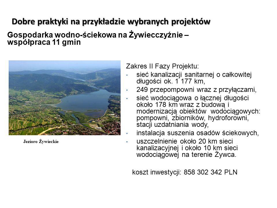 Dobre praktyki na przykładzie wybranych projektów Jezioro Żywieckie Gospodarka wodno-ściekowa na Żywiecczyźnie – współpraca 11 gmin Zakres II Fazy Pro