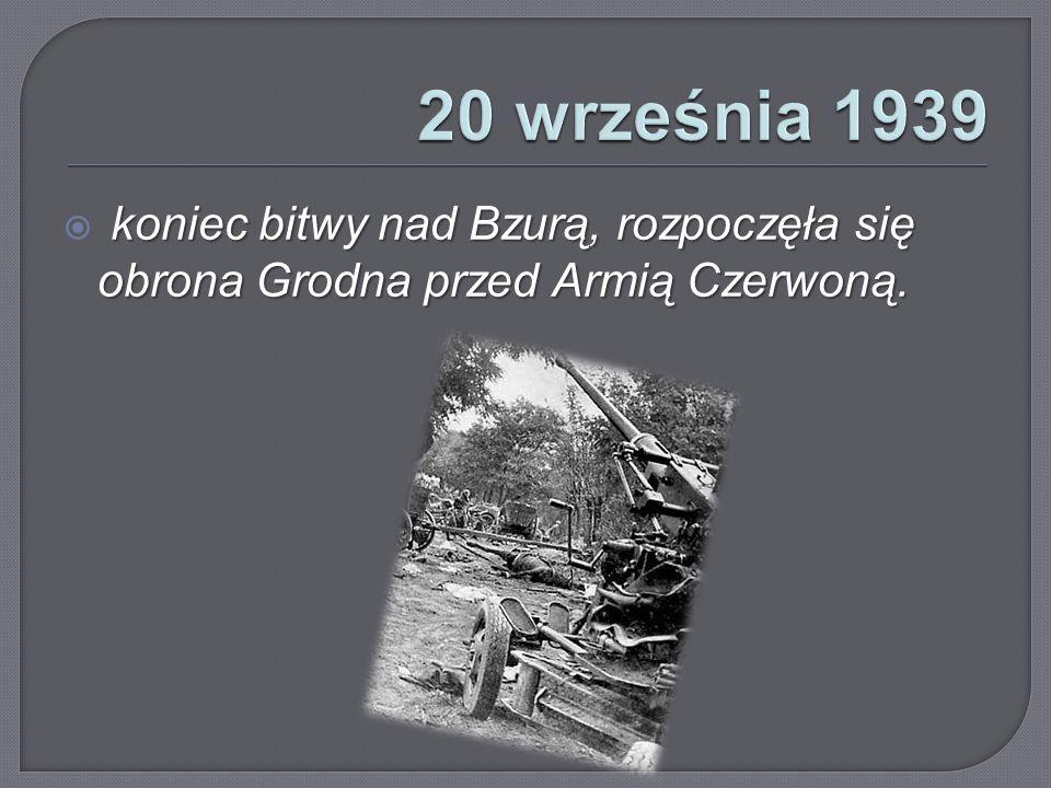 koniec bitwy nad Bzurą, rozpoczęła się obrona Grodna przed Armią Czerwoną.