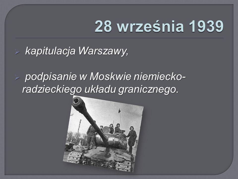  kapitulacja Warszawy,  podpisanie w Moskwie niemiecko- radzieckiego układu granicznego.