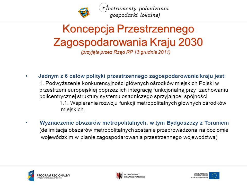 Koncepcja Przestrzennego Zagospodarowania Kraju 2030 (przyjęta przez Rząd RP 13 grudnia 2011) Jednym z 6 celów polityki przestrzennego zagospodarowania kraju jest: 1.