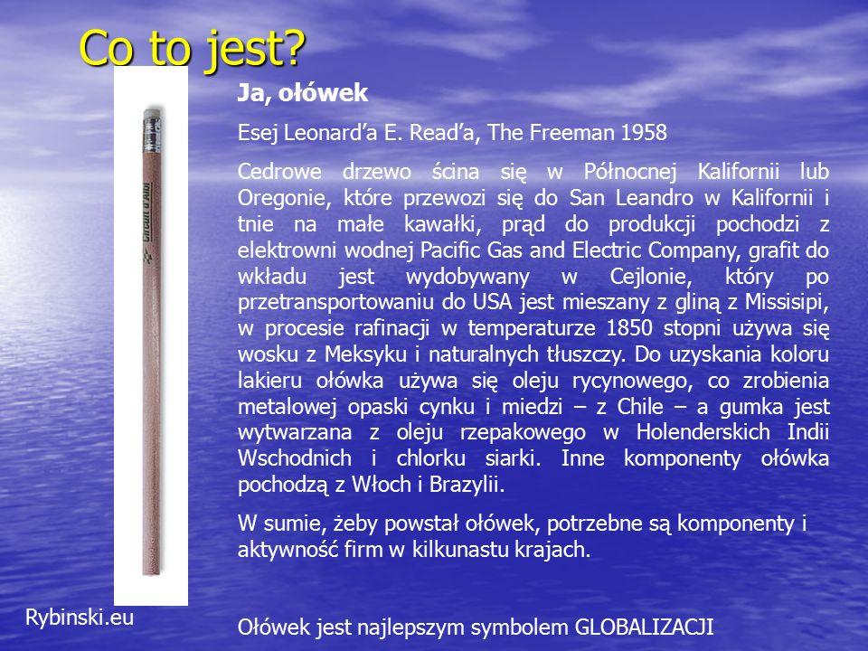 Rybinski.eu Co to jest? Ja, ołówek Esej Leonard'a E. Read'a, The Freeman 1958 Cedrowe drzewo ścina się w Północnej Kalifornii lub Oregonie, które prze