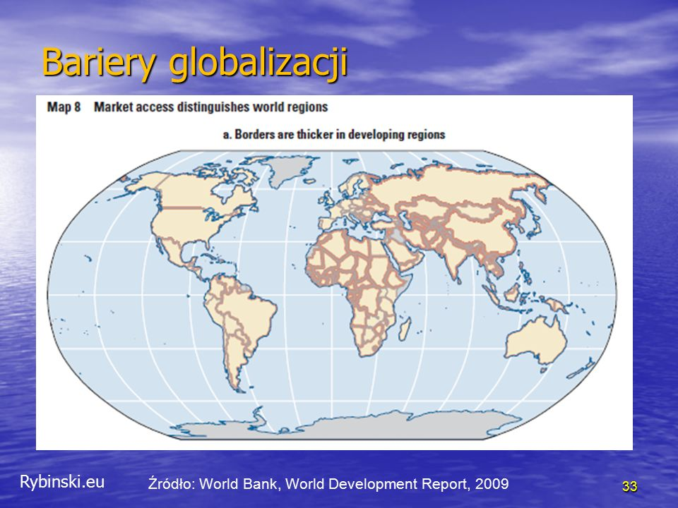 Rybinski.eu 33 Bariery globalizacji Źródło: World Bank, World Development Report, 2009