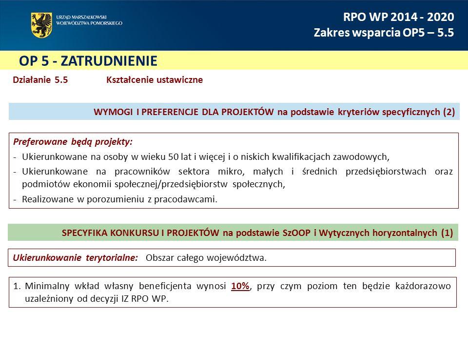 1.Minimalny wkład własny beneficjenta wynosi 10%, przy czym poziom ten będzie każdorazowo uzależniony od decyzji IZ RPO WP. RPO WP 2014 - 2020 Zakres