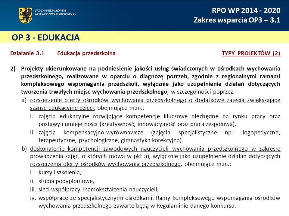 OP 5 - ZATRUDNIENIE RPO WP 2014 - 2020 Zakres wsparcia OP5 - 5.3 Działanie 5.3 Opieka nad dziećmi do lat 3TYPY PROJEKTÓW (2) Projekty ukierunkowane na zwiększenie zatrudnienia osób opiekujących się dziećmi do lat 3, realizowane w postaci rozwiązań ułatwiających tym osobom wejście lub powrót na rynek pracy, łączenie obowiązków zawodowych z prywatnymi oraz zwiększających szanse utrzymania pracy, w szczególności poprzez: (…) b)zapewnienie dodatkowych form opieki poprzez pokrycie kosztów związanych z bieżącym świadczeniem usług opieki nad dziećmi do lat 3 (wyłącznie w szczególnie uzasadnionych sytuacjach), obejmujące: i.pokrycie kosztów wynagrodzenia oraz kosztów składek na ubezpieczenie społeczne niani sprawującej opiekę nad dzieckiem, zgodnie z umową o świadczenie usług, ii.pokrycie kosztów wynagrodzenia opiekuna dziennego w części odpowiadającej kosztom opieki nad dzieckiem skierowanym w ramach projektu, iii.pokrycie kosztów przeszkolenia zawodowego dziennego opiekuna.