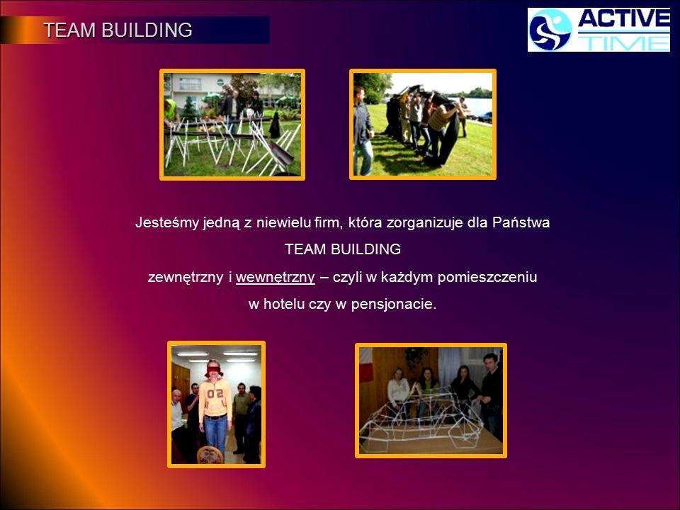 TEAM BUILDING TEAM BUILDING Jesteśmy jedną z niewielu firm, która zorganizuje dla Państwa TEAM BUILDING zewnętrzny i wewnętrzny – czyli w każdym pomie
