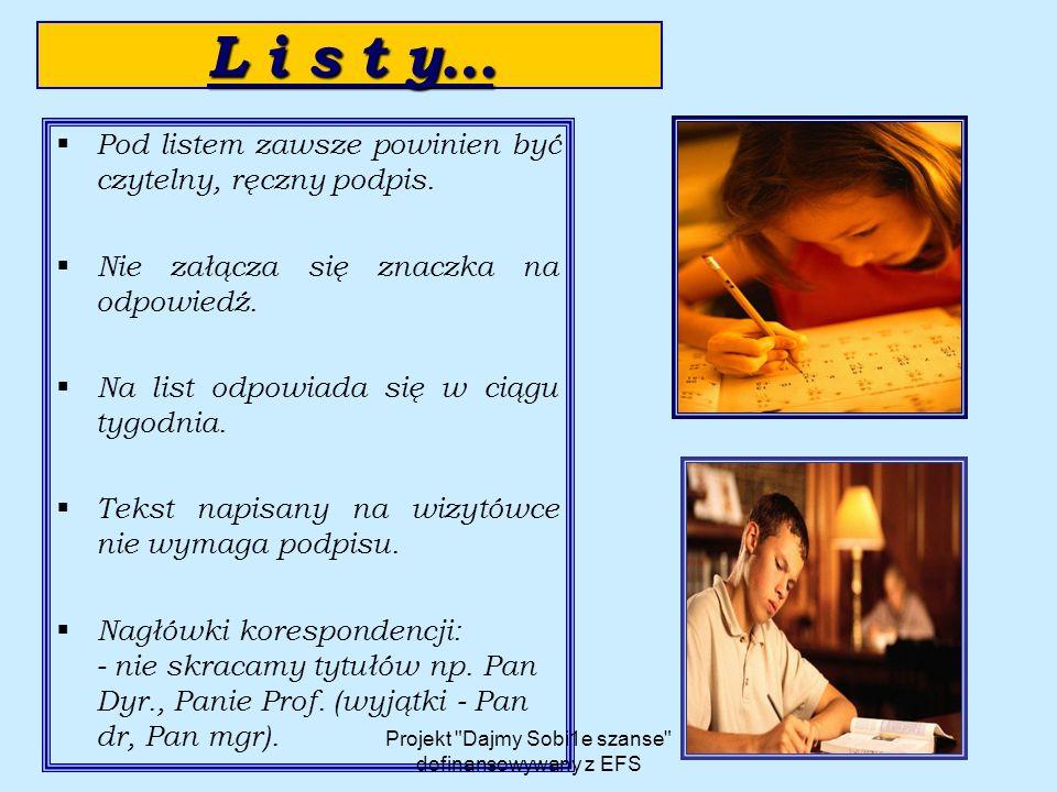 L i s t y…  Pod listem zawsze powinien być czytelny, ręczny podpis.