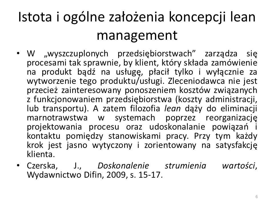 Istota i ogólne założenia koncepcji lean management Zanim dokładnie zostaną omówione podstawowe zasady lean management, należy w kilku zdaniach przybliżyć pojęcie strumienia wartości.