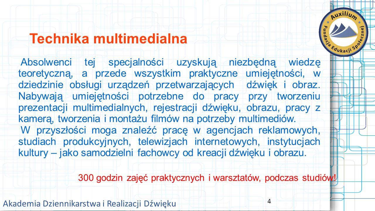 15 Akademia Dziennikarstwa i Realizacji Dźwięku Opłaty za studia: Wpisowe - 500,- PLN.
