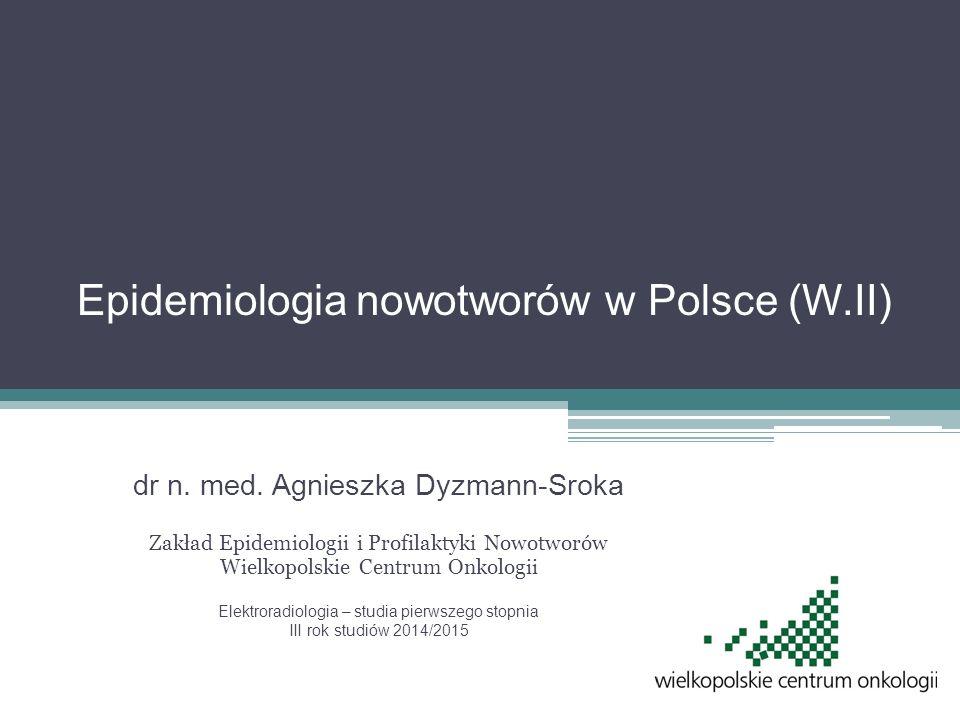 Epidemiologia nowotworów w Polsce (W.II) dr n. med.