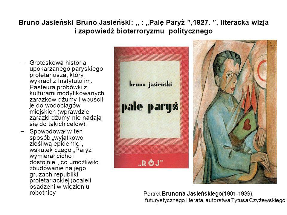 "Bruno Jasieński Bruno Jasieński: "" : ""Palę Paryż ,1927."
