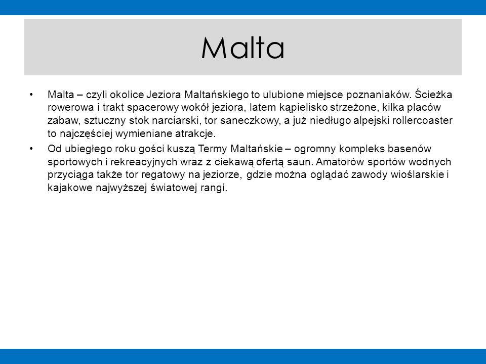 Malta Malta – czyli okolice Jeziora Maltańskiego to ulubione miejsce poznaniaków. Ścieżka rowerowa i trakt spacerowy wokół jeziora, latem kąpielisko s