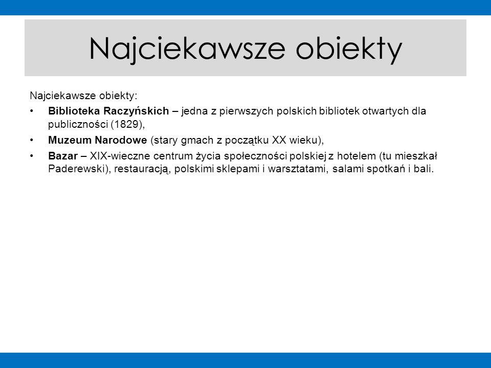 Najciekawsze obiekty Najciekawsze obiekty: Biblioteka Raczyńskich – jedna z pierwszych polskich bibliotek otwartych dla publiczności (1829), Muzeum Na