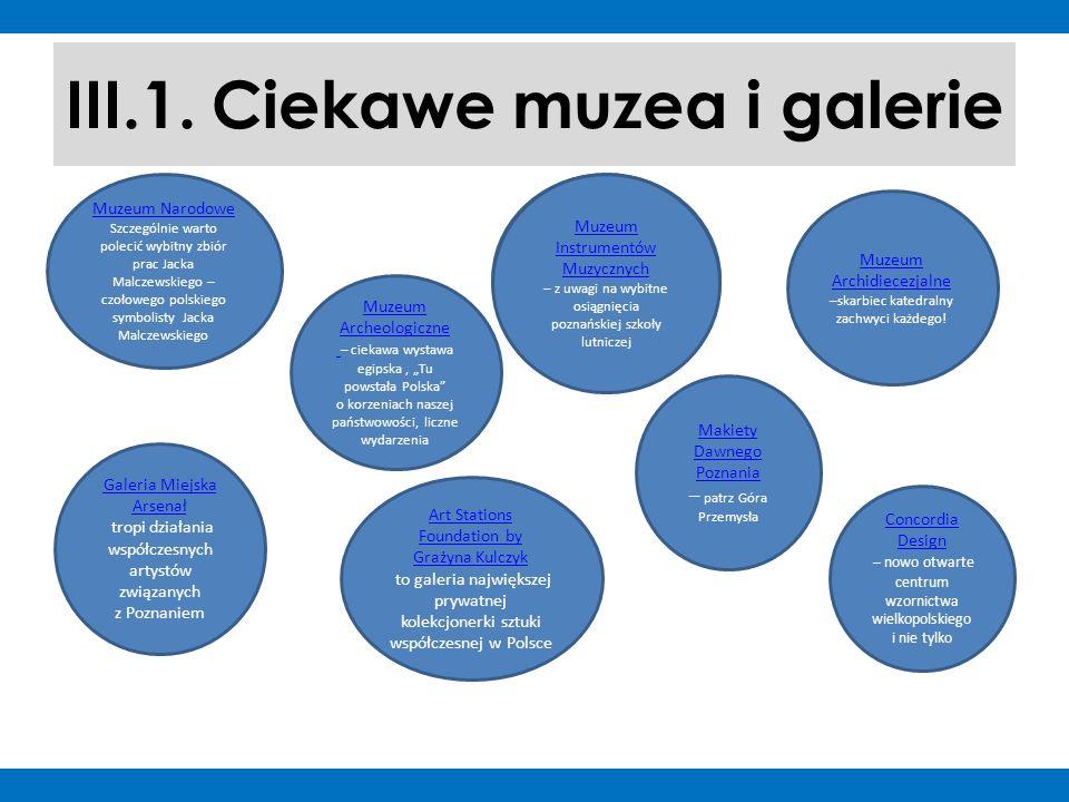 III.1. Ciekawe muzea i galerie Muzeum Narodowe Szczególnie warto polecić wybitny zbiór prac Jacka Malczewskiego – czołowego polskiego symbolisty Jacka