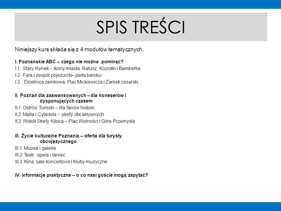 SPIS TREŚCI I. Poznańskie ABC – czego nie można pominąć.