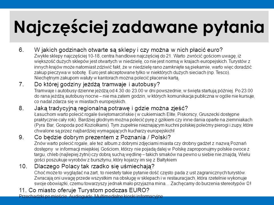 Najczęściej zadawane pytania 6.W jakich godzinach otwarte są sklepy i czy można w nich płacić euro.