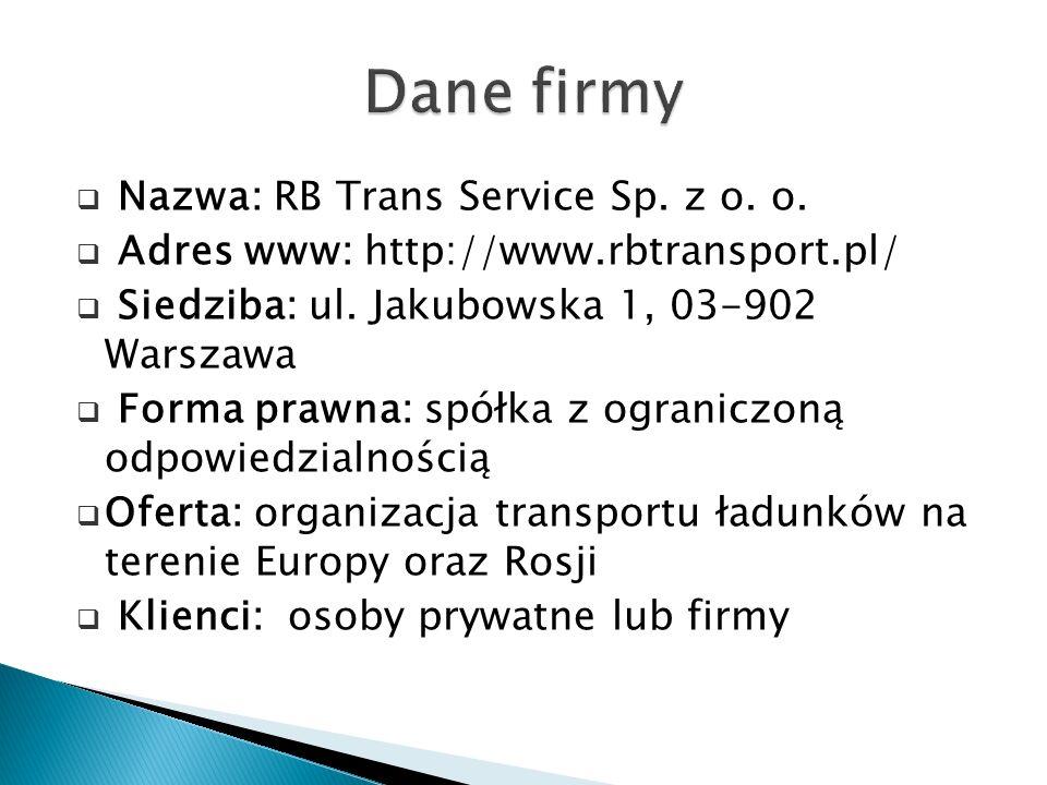  Nazwa: RB Trans Service Sp. z o. o.  Adres www: http://www.rbtransport.pl/  Siedziba: ul.