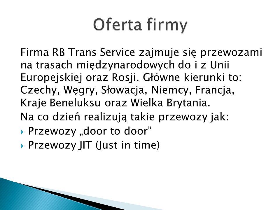 Firma RB Trans Service zajmuje się przewozami na trasach międzynarodowych do i z Unii Europejskiej oraz Rosji.