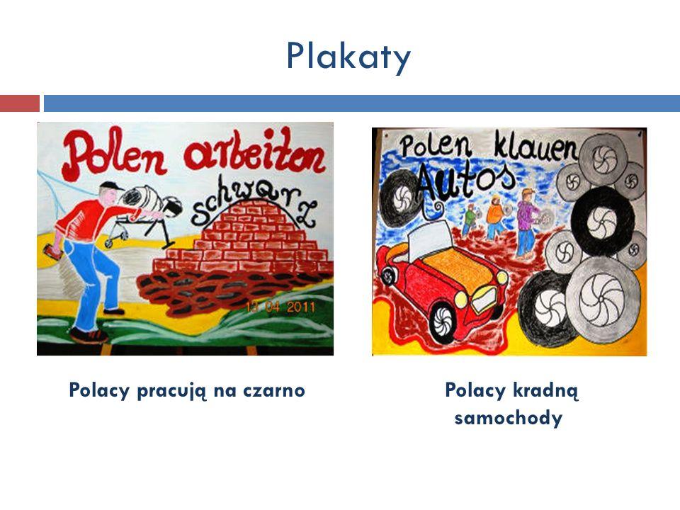 Plakaty Polacy pracują na czarno Polacy kradną samochody