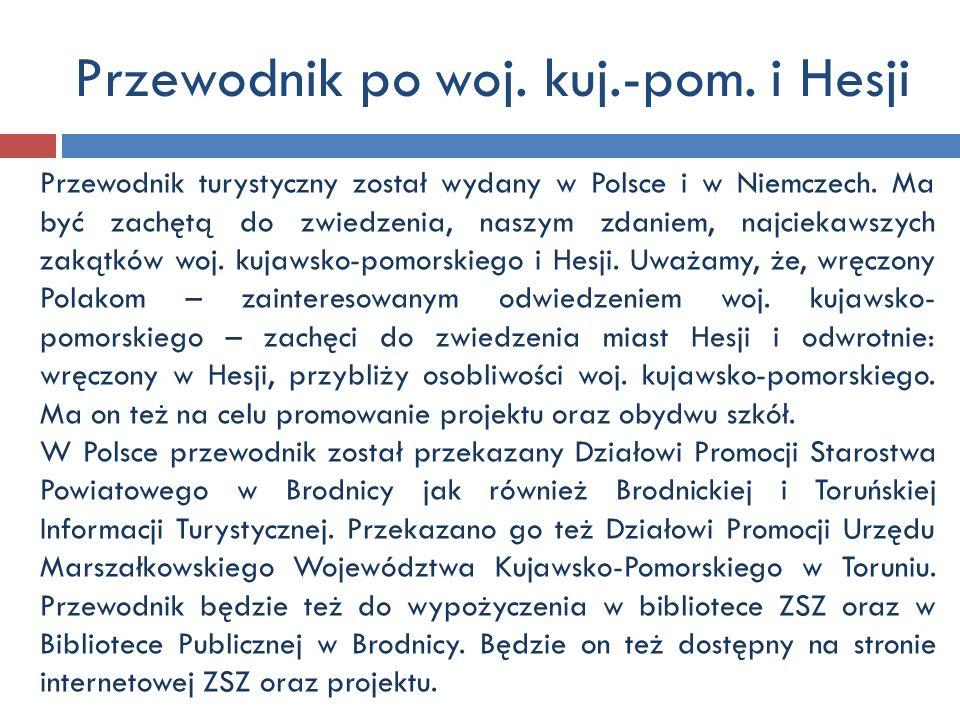 Przewodnik po woj. kuj.-pom. i Hesji Przewodnik turystyczny został wydany w Polsce i w Niemczech. Ma być zachętą do zwiedzenia, naszym zdaniem, najcie