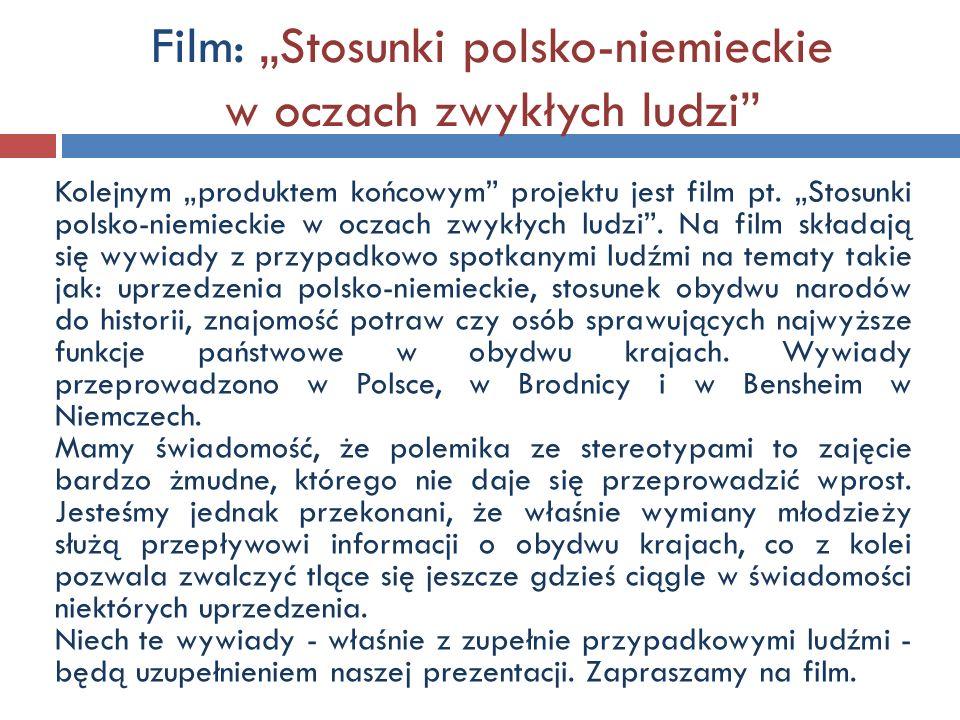 """Film: """"Stosunki polsko-niemieckie w oczach zwykłych ludzi"""" Kolejnym """"produktem końcowym"""" projektu jest film pt. """"Stosunki polsko-niemieckie w oczach z"""