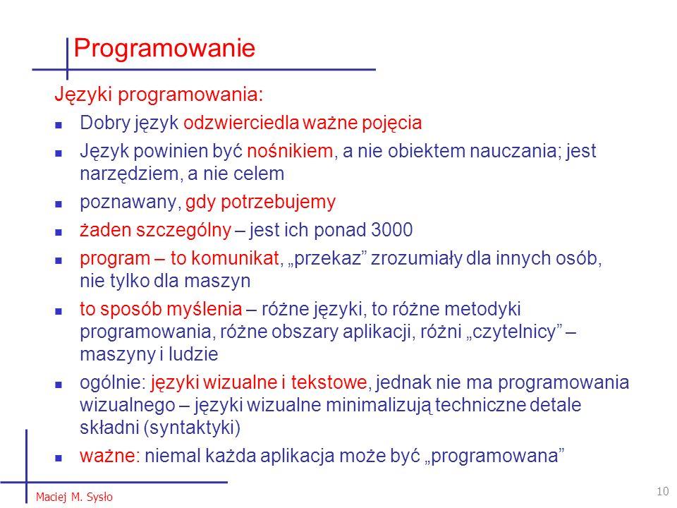 Języki programowania: Dobry język odzwierciedla ważne pojęcia Język powinien być nośnikiem, a nie obiektem nauczania; jest narzędziem, a nie celem poz
