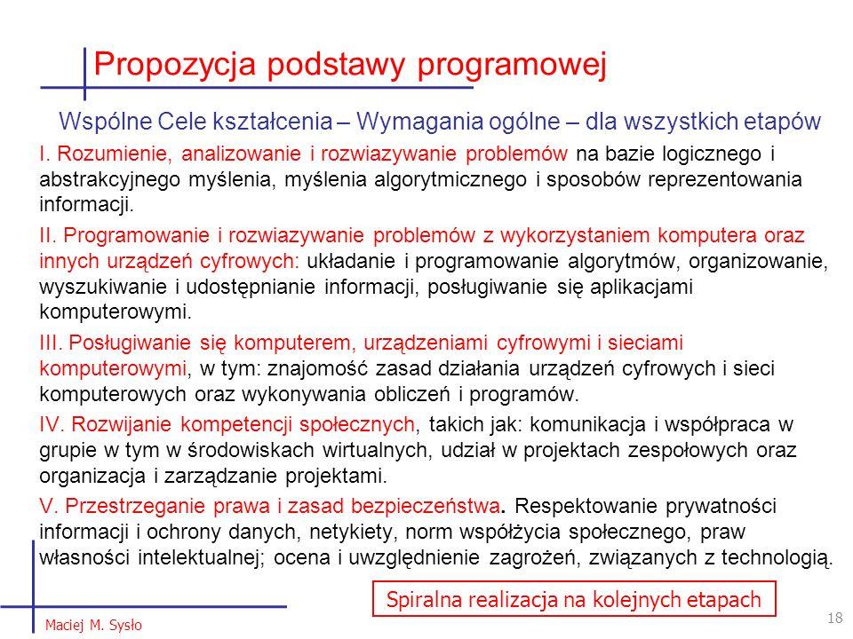 Propozycja podstawy programowej Wspólne Cele kształcenia – Wymagania ogólne – dla wszystkich etapów I. Rozumienie, analizowanie i rozwiazywanie proble