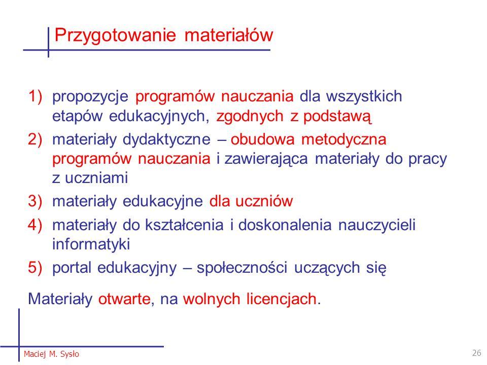1)propozycje programów nauczania dla wszystkich etapów edukacyjnych, zgodnych z podstawą 2)materiały dydaktyczne – obudowa metodyczna programów naucza